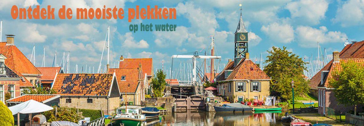 Waterpret – Ontdek de mooiste plekken van Nederland op het water